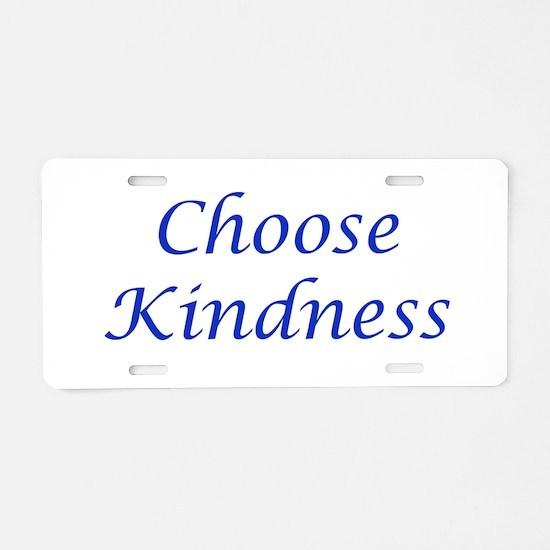 Choose Kindness Aluminum License Plate
