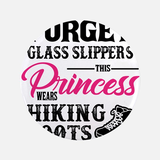 Forget Princess Hiking Boots Design Button