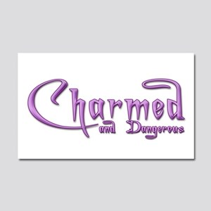 Charmed and Dangerous Car Magnet 20 x 12