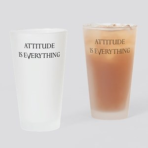 ATTITUDE IS EVERYTHING Drinking Glass
