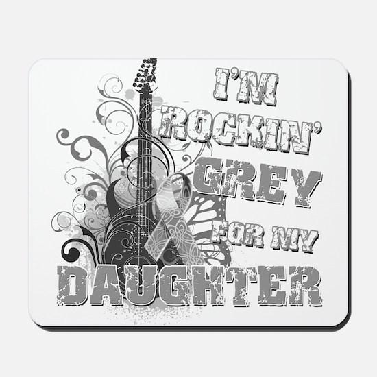 I'm Rockin' Grey for my Daugh Mousepad
