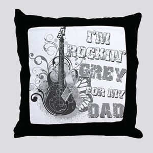 I'm Rockin' Grey for my Dad Throw Pillow