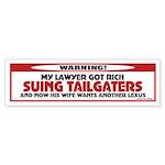 TG 26 My lawyer Bumper Sticker