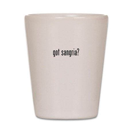 Got Sangria Shot Glass