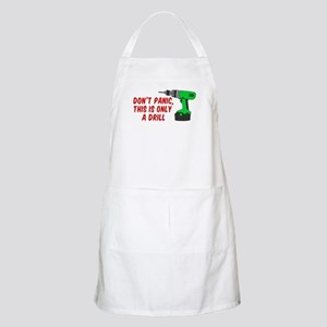 Dont Panic Only A Drill Light Apron