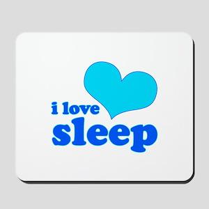 I Love Sleep (blue) Mousepad