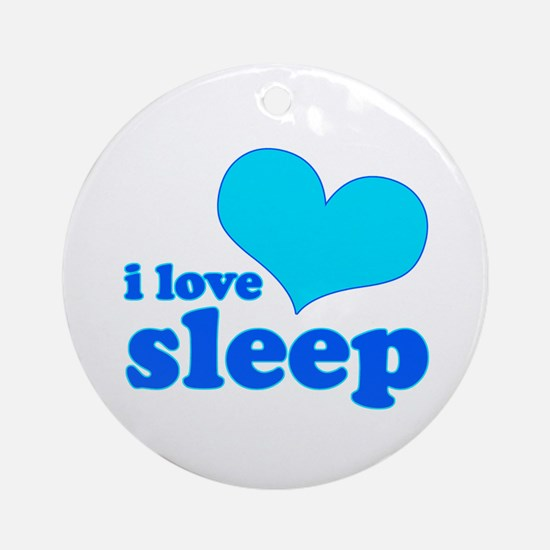 I Love Sleep (blue) Ornament (Round)