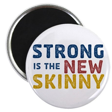 """Strong is the New Skinny 2.25"""" Magnet (100 pa"""