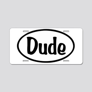 Dude Oval Aluminum License Plate
