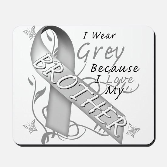 I Wear Grey, I Love My Brothe Mousepad
