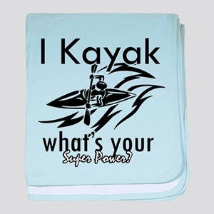 I kayak what's your superpower? baby blanket