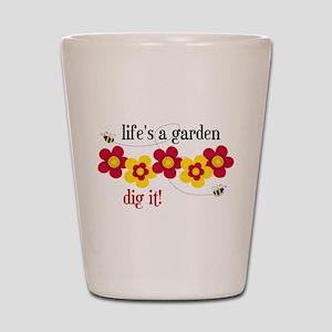 Life's A Garden Shot Glass