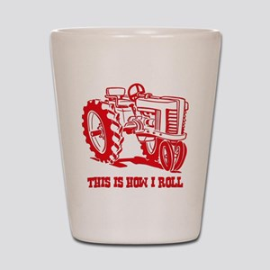 This Is How I Roll Tractor RE Shot Glass