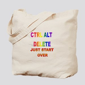 CTRL ALT DELETE JUST START OV Tote Bag