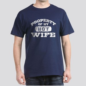 Property Of My Hot Wife Dark T-Shirt