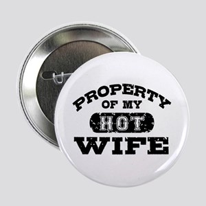 """Property Of My Hot Wife 2.25"""" Button"""