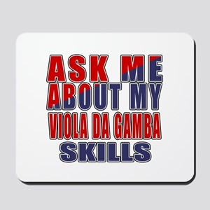 Ask About My Viola da Gamba Skills Mousepad