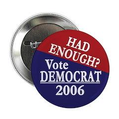 Had Enough? Vote Democrat! 2.25