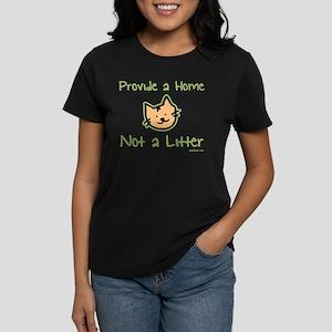Provide a Home - Not a Litter Women's Dark T-Shirt