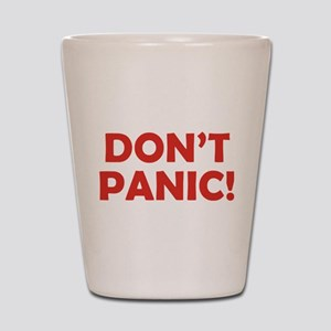 Don't Panic! Shot Glass