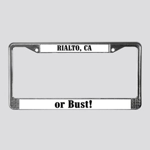 Rialto or Bust! License Plate Frame