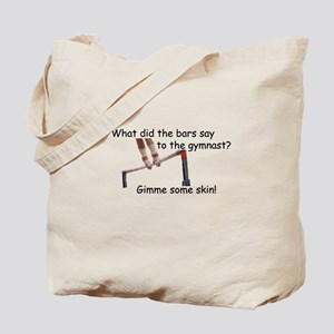 Gimme Some Skin Tote Bag