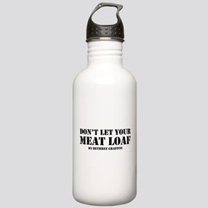 Don't Let Your Meat Loaf Stainless Water Bottle 1.