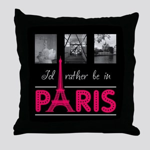 I'd Rather Be In Paris Throw Pillow (pink)