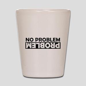 No Problem / Problem Shot Glass