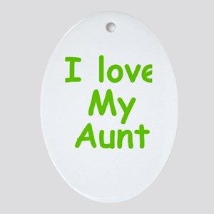 I Love My Aunt Ornament (Oval)