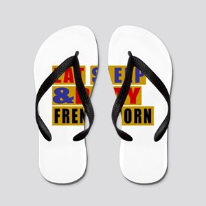 Eat Sleep And French Horn Flip Flops