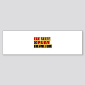 Eat Sleep And French Horn Sticker (Bumper)