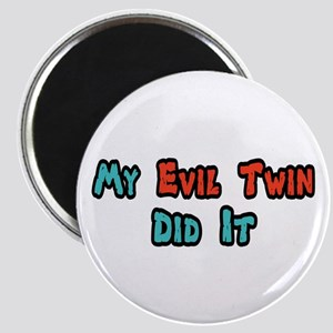 My Evil Twin Did It Magnet