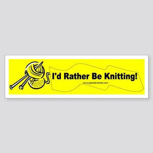I'd Rather Be Knitting Bumper Sticker