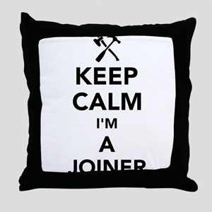 Keep calm I'm a joiner Throw Pillow