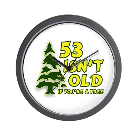 53 Isn't Old, If You're A Tree Wall Clock