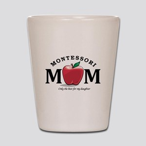 Montessori Mom-only the best Shot Glass