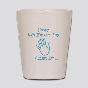 Left Handers' Day Shot Glass