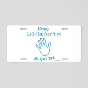 Left Handers' Day Aluminum License Plate