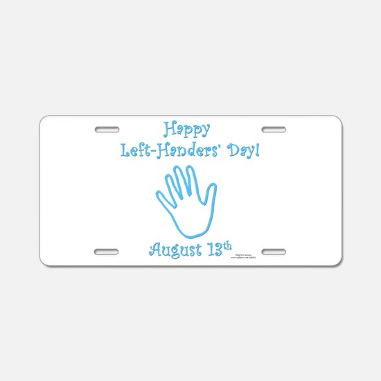 Left Handers' Day Aluminum License Plate