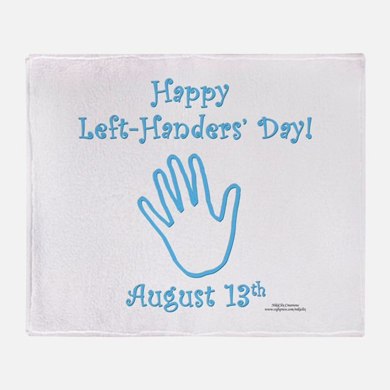 Left Handers' Day Throw Blanket