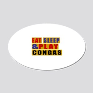 Eat Sleep And Congas 20x12 Oval Wall Decal