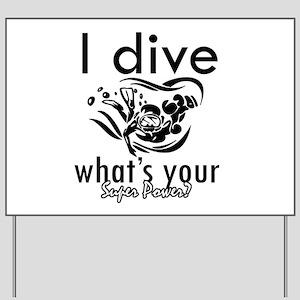 I Scuba dive Yard Sign