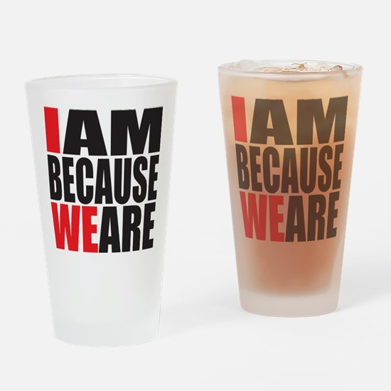 i am because we are - Drinking Glass
