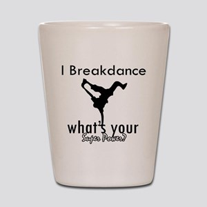 I breakdance Shot Glass