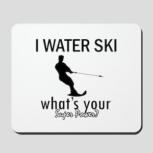 I Water Ski Mousepad