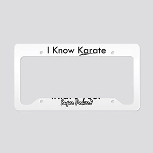 I know karate License Plate Holder