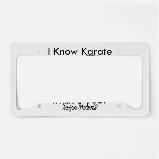 I know karate License Plate Holder