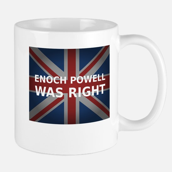 Enoch Powell Was Right | Mug