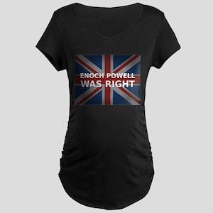 Enoch Powell Was Right | Maternity Dark T-Shirt